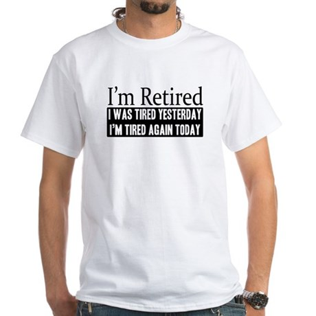 Retired - Tired Again White T-Shirt