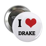 I Love Drake Button