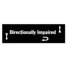 Directionally Impaired Bumper Bumper Sticker
