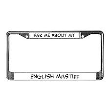 Ask me: English Mastiff  License Plate Frame