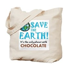 Save the Earth... Chocolate Tote Bag