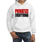 """Privatize Everything"" Hoodie"