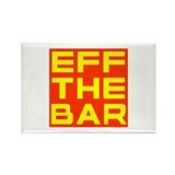 EFF THE BAR Rectangle Magnet (100 pack)