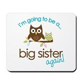 i'm going to be a big sister owl shirt Mousepad