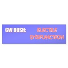 dysfunctional bush Bumper Bumper Sticker