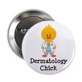 "Dermatology Chick 2.25"" Button"