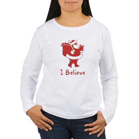 I Believe In Santa Womens Long Sleeve T-Shirt