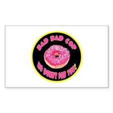 bAD BAD COP NO DONUTS FOR YOU Sticker (Rectangular