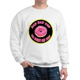 bAD BAD COP NO DONUTS FOR YOU Sweater