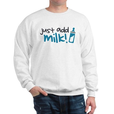 Just Add Milk Sweatshirt