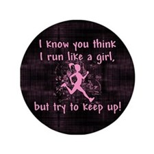 "Run Like A Girl 3.5"" Button"