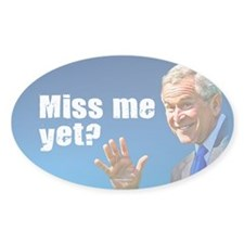 Miss Me Yet? Oval Sticker (50 pk)