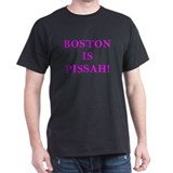 BOSTON IS PISSAH! Black T-Shirt