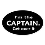 I'M THE CAPTAIN. GET OVER IT Oval Sticker (50 pk)