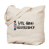 We Sing Barbershop Tote Bag