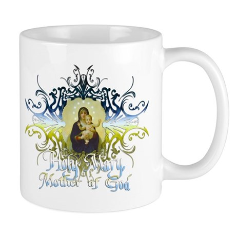 """Holy Mary, Mother of God"" Mug"