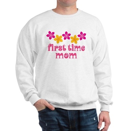 Cute First Time Mom Sweatshirt