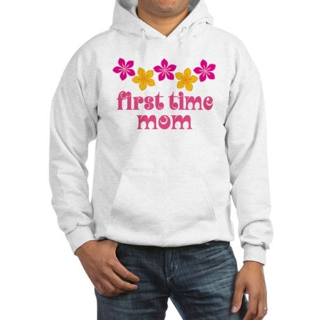 Cute First Time Mom Hooded Sweatshirt