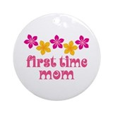 Cute First Time Mom Ornament (Round)