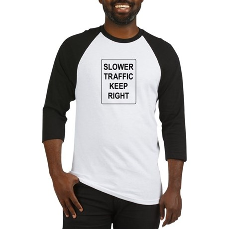 Slower Traffic Keep RIght Sign Baseball Jersey