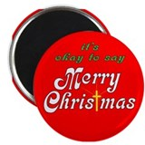"It's Okay to Say Merry Christ 2.25"" Magnet (1"
