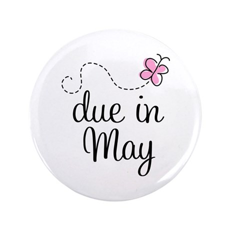 "May Maternity Due Date 3.5"" Button"
