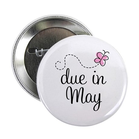 "May Maternity Due Date 2.25"" Button"