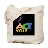 Act for You Tote Bag