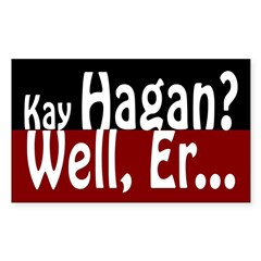 Kay Hagan? Well, Er, Um... Bumper Sticker