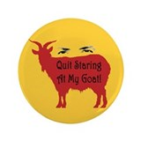 "Quit Staring At My Goat! 3.5"" Button (100 pack)"