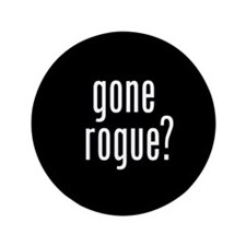 "Gone Rogue 3.5"" Button (100 pack)"