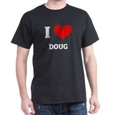 I Love Doug Black T-Shirt