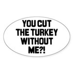Cut The Turkey Oval Sticker (10 pk)