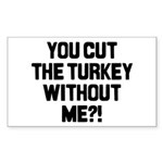 Cut The Turkey Rectangle Sticker