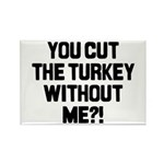 Cut The Turkey Rectangle Magnet
