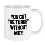 Cut The Turkey Mug