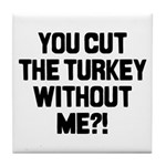 Cut The Turkey Tile Coaster
