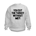 Cut The Turkey Kids Sweatshirt