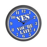 Yes, You're Late Wall Clock