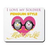 I Love My Soldier Penguin Sty Mousepad