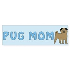 Pug Dog Mom Bumper Sticker