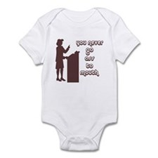 You never go ass to mouth Infant Bodysuit