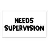 Needs Supervision Rectangle Decal