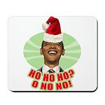 Ho Ho Ho? Obama No No No! Mousepad