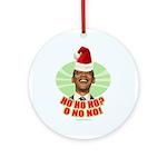 Ho Ho Ho? Obama No No No! Ornament (Round)