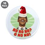 """Ho Ho Ho? Obama No No No! 3.5"""" Button (10 pac"""