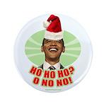 """Ho Ho Ho? Obama No No No! 3.5"""" Button"""