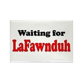 Waiting for LaFawnduh! Rectangle Magnet