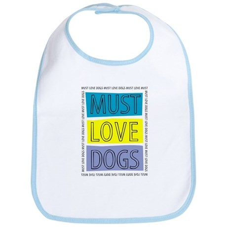 Must Love Dogs Bib