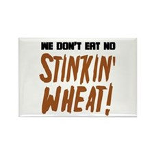 Don't Eat No Stinkin' Wheat Rectangle Magnet (100